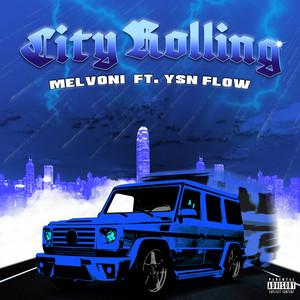 CITY ROLLING (feat. YSN Flow)