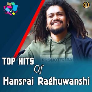 Top Hits of Hansraj Raghuwanshi (Hindi) by Hansraj Raghuwanshi