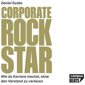 Corporate Rockstar (Wie du Karriere machst, ohne den Verstand zu verlieren) Audiobook