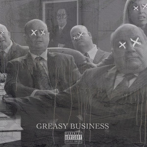 Greasy Business
