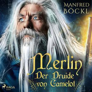 Merlin - Der Druide von Camelot Audiobook