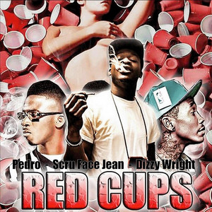 Red Cups - Single (feat. Dizzy Wright & Pedro)