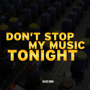 Don't Stop My Music Tonight