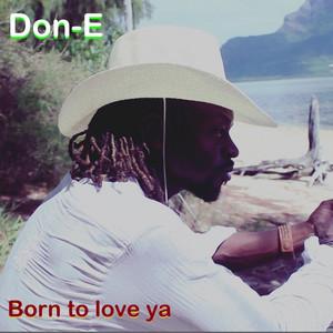 Born to Love Ya