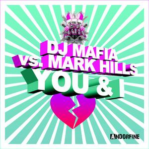You & I - Brisby & Jingles Remix by Dj Mafia vs. Mark Hills