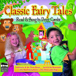 Classic Fairy Tales – Read & Sung by Peter Combe Volume 1