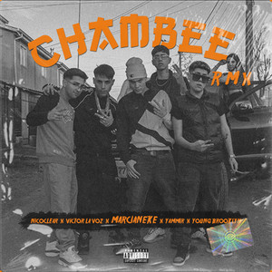 Chambee [feat Yammir, young Brokolyn, victor la Voz & nicoclear] (remix)