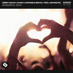 Wonderful Days by Ummet Ozcan, Charly Lownoise & Mental Theo, Orange INC
