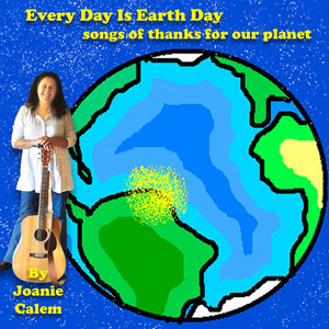 Every Day Is Earth Day: Songs of Thanks for Our Planet