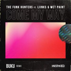 Come My Way (Buku Remix)
