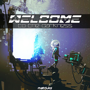 Welcome (To the Darkness)