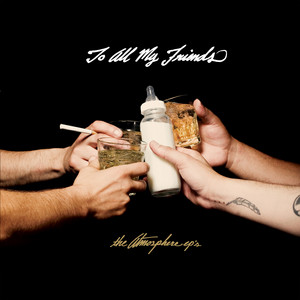 To All My Friends, Blood Makes The Blade Holy: The Atmosphere EP's