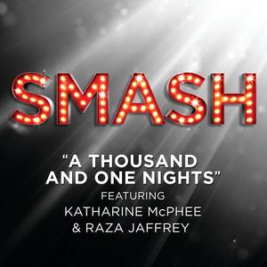 A Thousand And One Nights (SMASH Cast Version featuring Raza Jaffrey & Katharine McPhee)