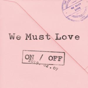 WE MUST LOVE