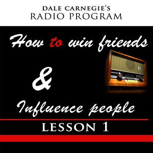 How To Win Friends & Influence People - Lesson 1 Audiobook