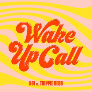 Wake Up Call (feat. Trippie Redd)