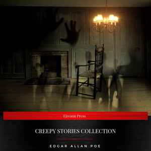Creepy Stories Collection (The Black Cat, the Raven, the Casque of Amontillado, Berenice, the Tell-Tale Heart, the Masque of the Red Death) Audiobook