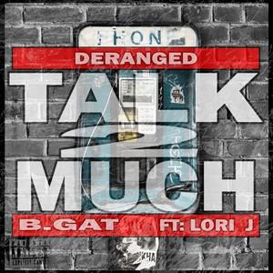 Talk 2 Much