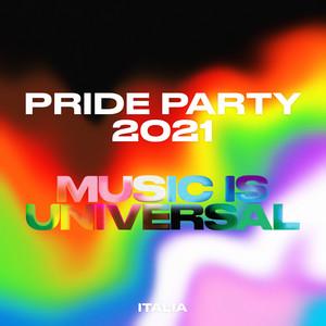 ️ PRIDE PARTY 2021 Music is Universal Italia