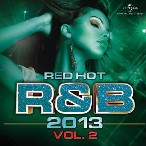 Red Hot R & B 2013 (Vol. 2)