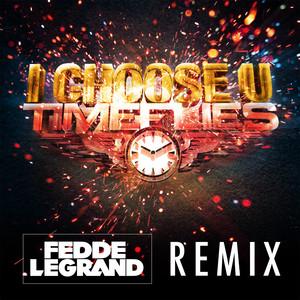 I Choose U (Fedde Le Grand Remix)