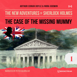The Case of the Missing Mummy (The New Adventures of Sherlock Holmes 1) Audiobook