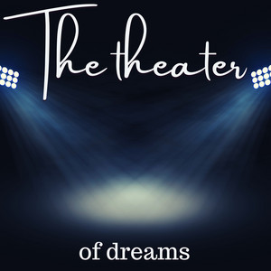 The theater of dreams