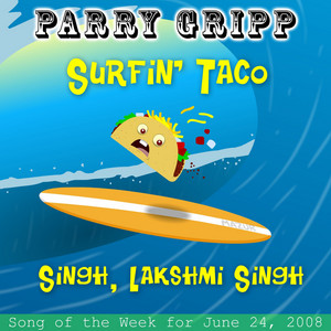 Surfin' Taco: Parry Gripp Song of the Week for June 24, 2008