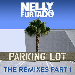 Parking Lot (The Remixes Part 1)