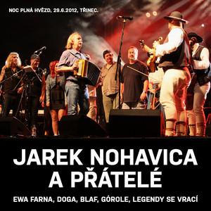 Jarek Nohavica A Přátelé  - Jaromír Nohavica