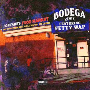 Bodega Remix (feat. Fetty Wap)