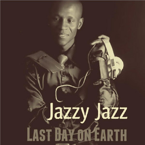Last Day on Earth by JazzyJazz