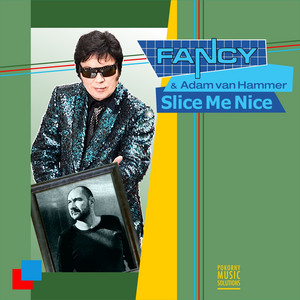 Slice Me Nice - Deep Hammer Remix by Fancy