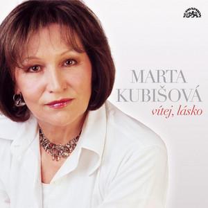 Marta Kubišová - Vítej, Lásko