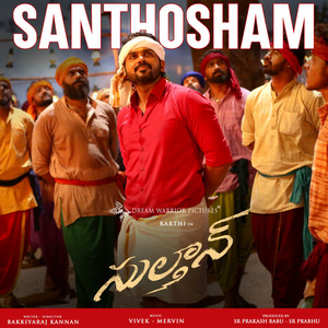 """Santhosham (From """"Sulthan"""")"""