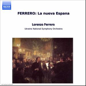 La nueva Espana: La Ruta de Cortes by Lorenzo Ferrero, Ukraine National Symphony Orchestra, Takuo Yuasa