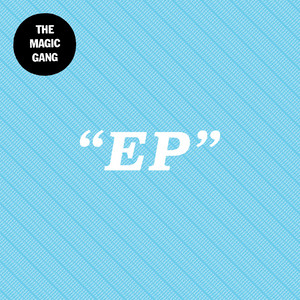 The Magic Gang EP