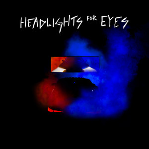 Headlights for Eyes