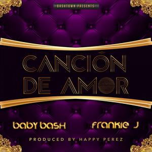 Cancion De Amor (feat. Frankie J) - Single