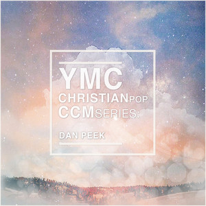 YMC Christian Pop CCM Series:Dan Peek album