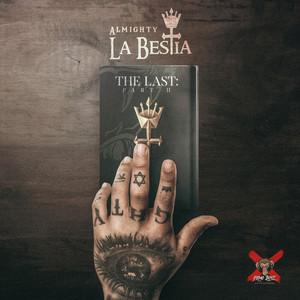 La BESTia: The Last Pt. 2
