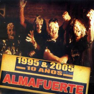 1995 & 2005 10 Años - Almafuerte