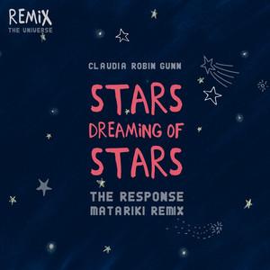 Stars Dreaming of Stars (The Response Matariki Remix)