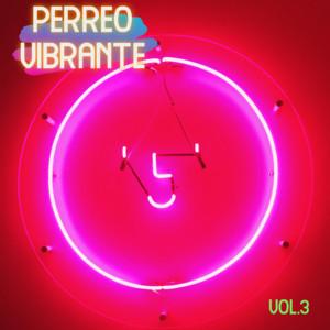 Perreo Vibrante Vol. 3