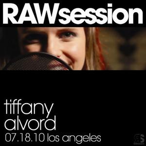 Tiffany Alvord RAWsession - 7.18.10 Los Angeles
