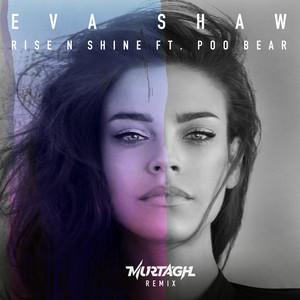 Rise N Shine (feat. Poo Bear) [Murtagh Remix]