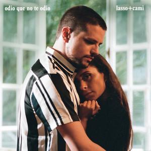 Odio Que No Te Odio by Lasso, Cami