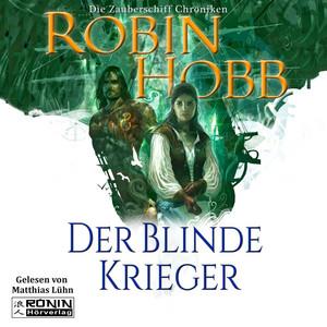 Der blinde Krieger - Die Zauberschiff-Chroniken 3 (Ungekürzt) Hörbuch kostenlos