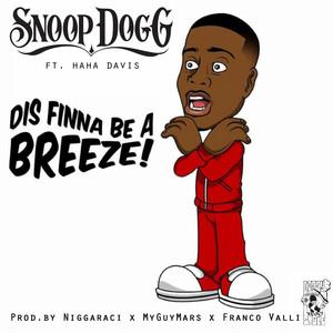 Dis Finna Be a Breeze! (feat. Ha Ha Davis)