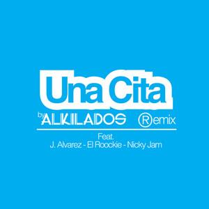 Una Cita - Remix by Alkilados, J Alvarez, El Roockie, Nicky Jam